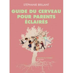 Le guide du cerveau pour parents éclairés