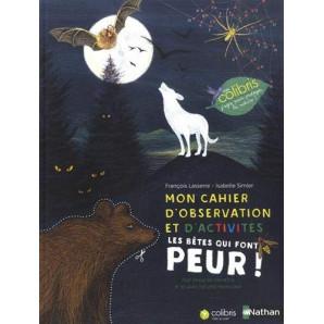 Mon cahier d'observation et d'activités - Les bêtes qui font peur !