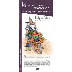7 - Mes potions magiques pour un jardin sain et productif