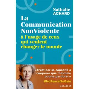 La Communication NonViolente à l'usage de ceux qui veulent changer le monde