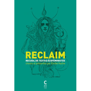 Reclaim : Recueil de textes écoféministes
