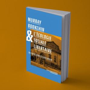 Murray Bookchin pour une écologie sociale et libertaire