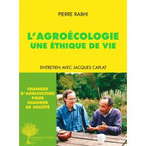 L'AGROECOLOGIE Une éthique de vie