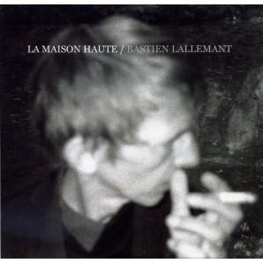 """CD de Bastien Lallemant """"La Maison Haute"""""""