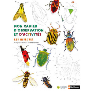 Mon cahier d'observation et d'activités - Les insectes