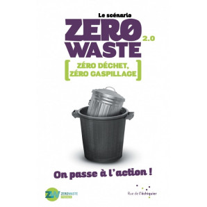 Le scénario Zero Waste 2.0 On passe à l'action !
