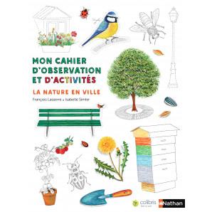 Mon cahier d'observation et d'activités - La nature en ville