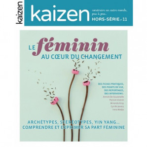 Kaizen Hors-série n°11 : Le féminin, au coeur du changement