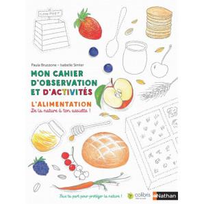 Mon cahier d'observation et d'activités - Alimentation