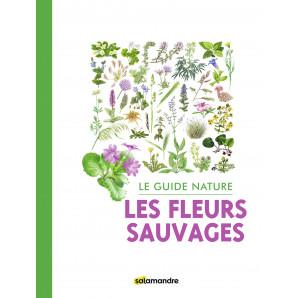 Le guide nature : les fleurs sauvages
